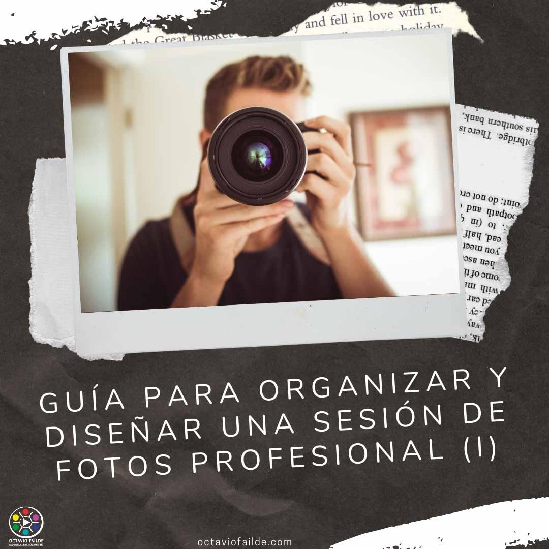 Guía para organizar y diseñar una sesión de fotos profesional (I)