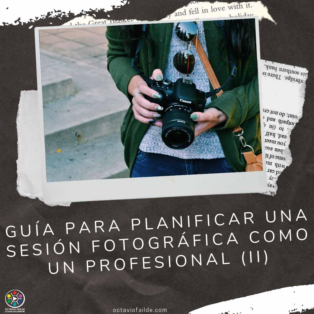 Guía para planificar una sesión fotográfica como un profesional (II)
