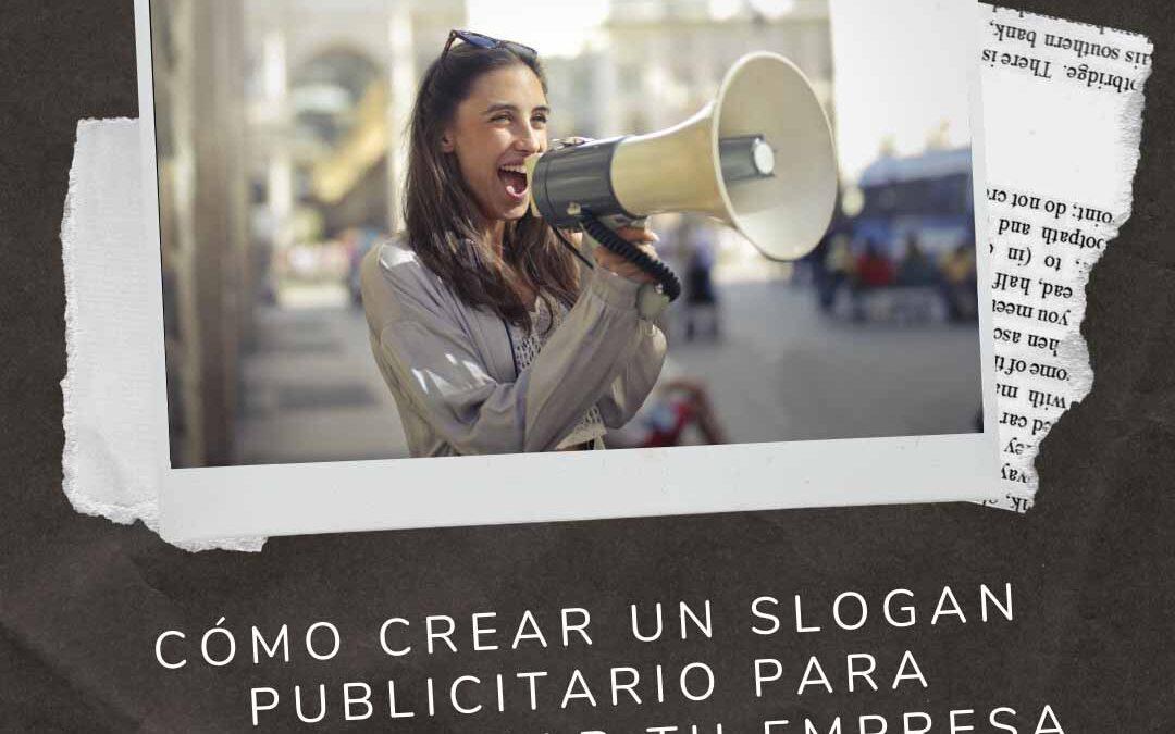 Cómo crear un slogan publicitario para promocionar tu empresa