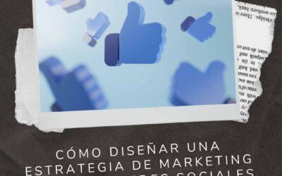 Cómo diseñar una estrategia de marketing para tus redes sociales