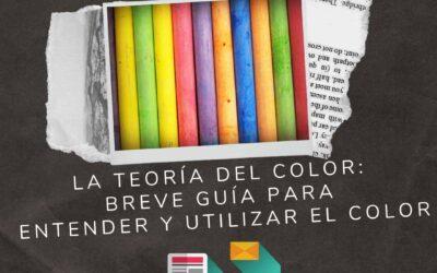 La teoría del color: Breve guía para entender y utilizar el color