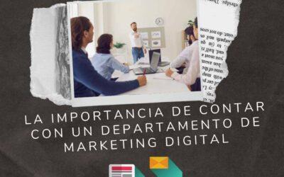 La importancia de contar con un departamento de marketing digital