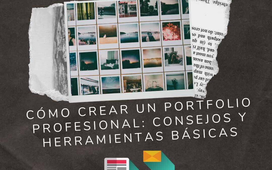 Cómo crear un portfolio profesional: consejos y herramientas básicas