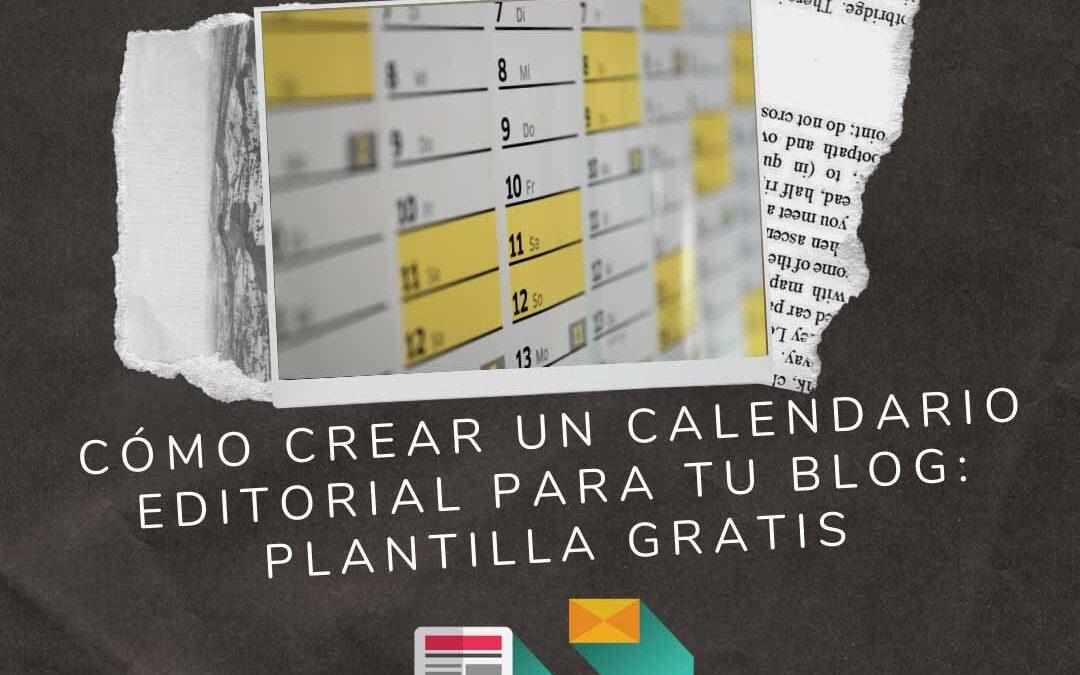 Cómo crear un calendario editorial para tu blog | Plantilla gratis